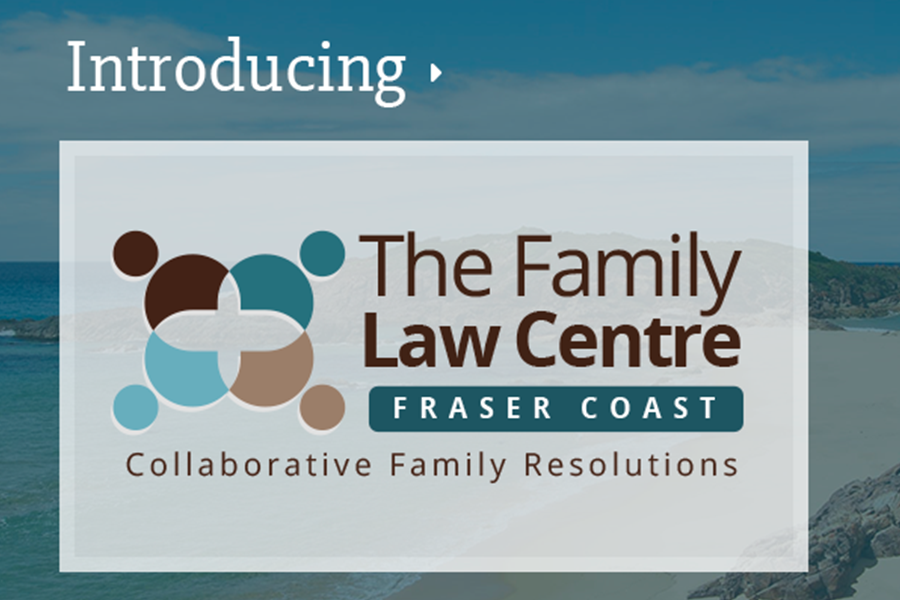 Introducing the Family Law Centre Fraser Coast